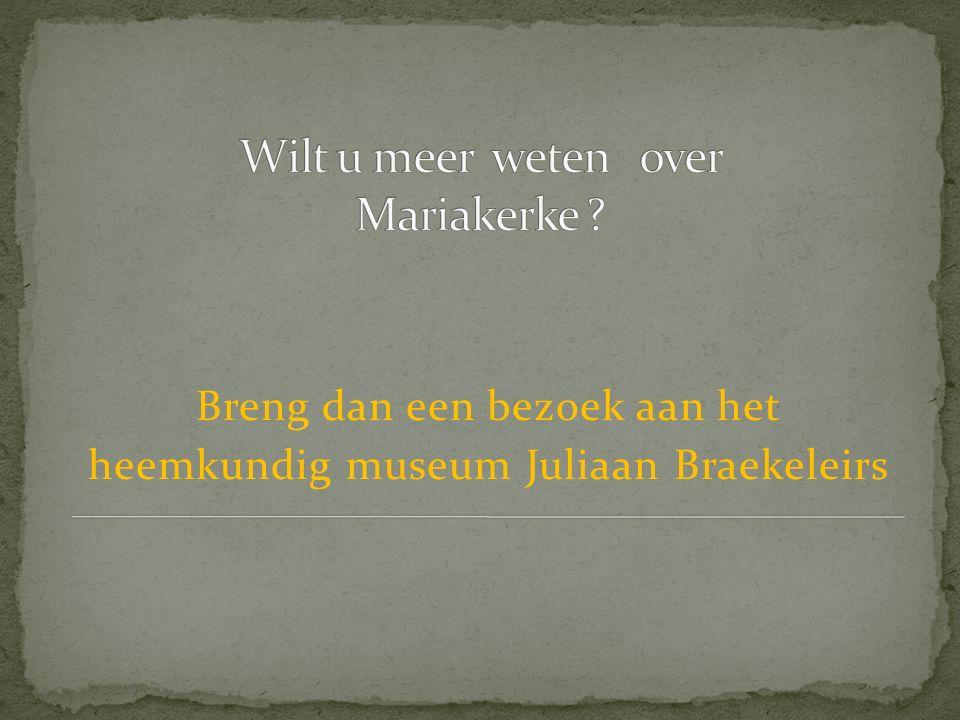 Breng dan een bezoek aan het heemkundig museum Juliaan Braekeleirs