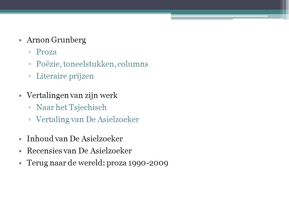 Terug naar de wereld: proza 1990-2009 a) Verteller, auteur en personages zijn niet altijd zo streng gescheiden ▫Beck vroeger ook schrijver net zo als Grunberg ▫Verwijzing naar leven in Israel - Grunberg is een Jood en zijn zuster in Israel woont b) Het verschil tussen verzonnen verhalen (fictie) en 'echt gebeurde' (non- fictie) niet meer zo relevant ▫Het is waar dat in Amsterdam een luxe bordeel was dat Yab Yum heette X geen terroristische aanslag op dit bordeel c) Er zijn verschillende stemmen aan het woord, die verschillende visies op een zaak vertegenwoordigen, vaak zelfs tegenstrijdige visies - proza vaak geëngageerd is, maar zelden moralistisch.