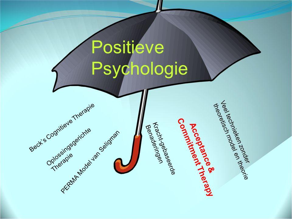 Positieve Psychologie Beck's Cognitieve Therapie Oplossingsgerichte Therapie Veel technieken zonder theoretisch model en theorie Kracht-gebaseerde Benaderingen Acceptance & Commitment Therapy PERMA Model van Seligman
