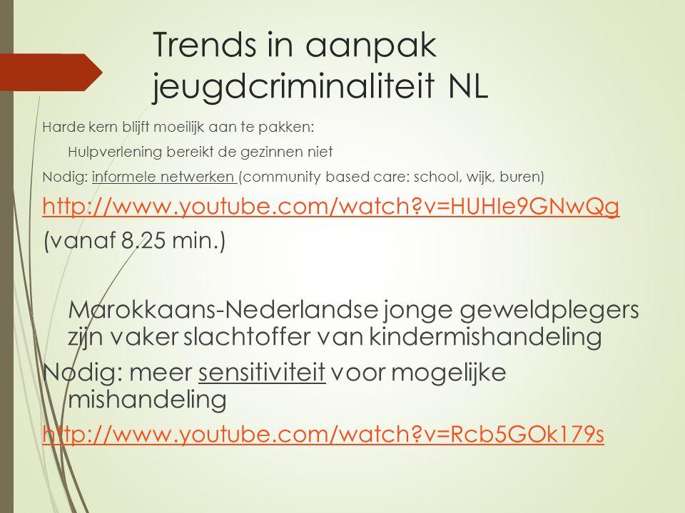 Trends in aanpak jeugdcriminaliteit NL Harde kern blijft moeilijk aan te pakken: Hulpverlening bereikt de gezinnen niet Nodig: informele netwerken (co