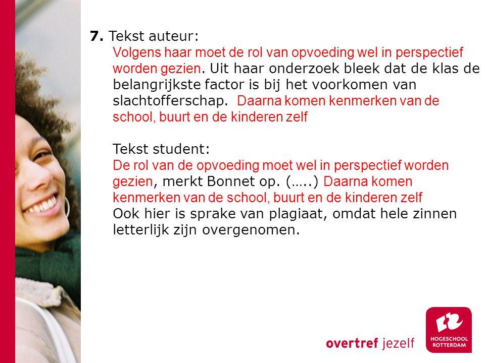 7. Tekst auteur: Volgens haar moet de rol van opvoeding wel in perspectief worden gezien.