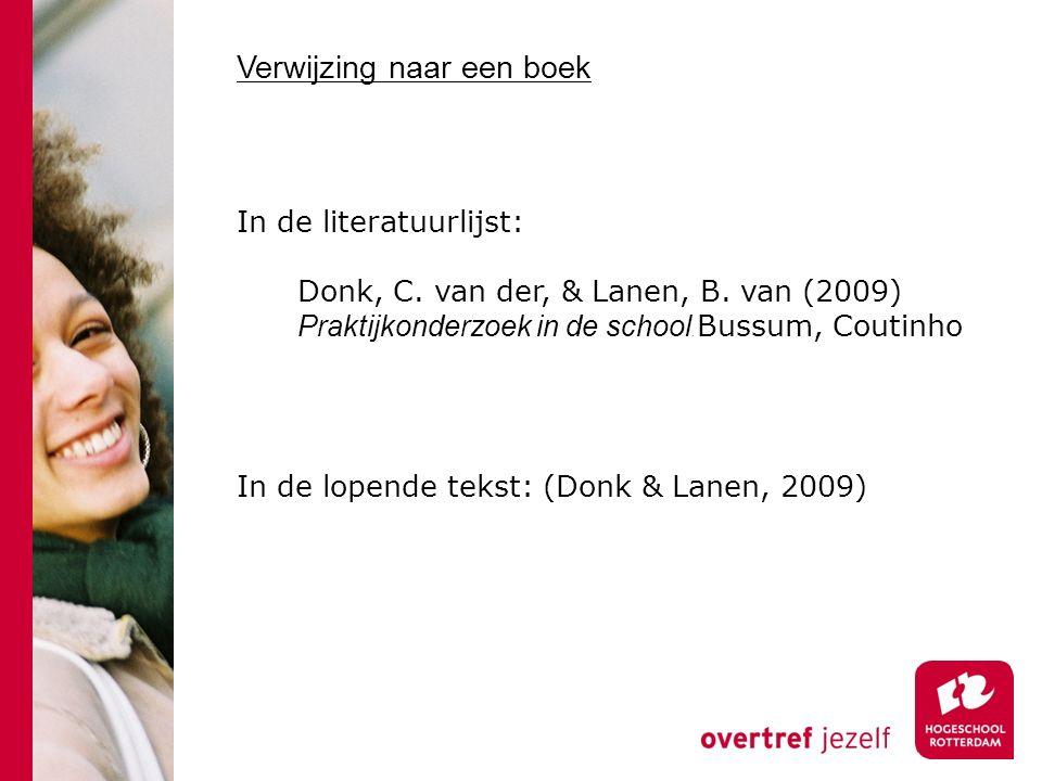 Verwijzing naar een boek In de literatuurlijst: Donk, C.