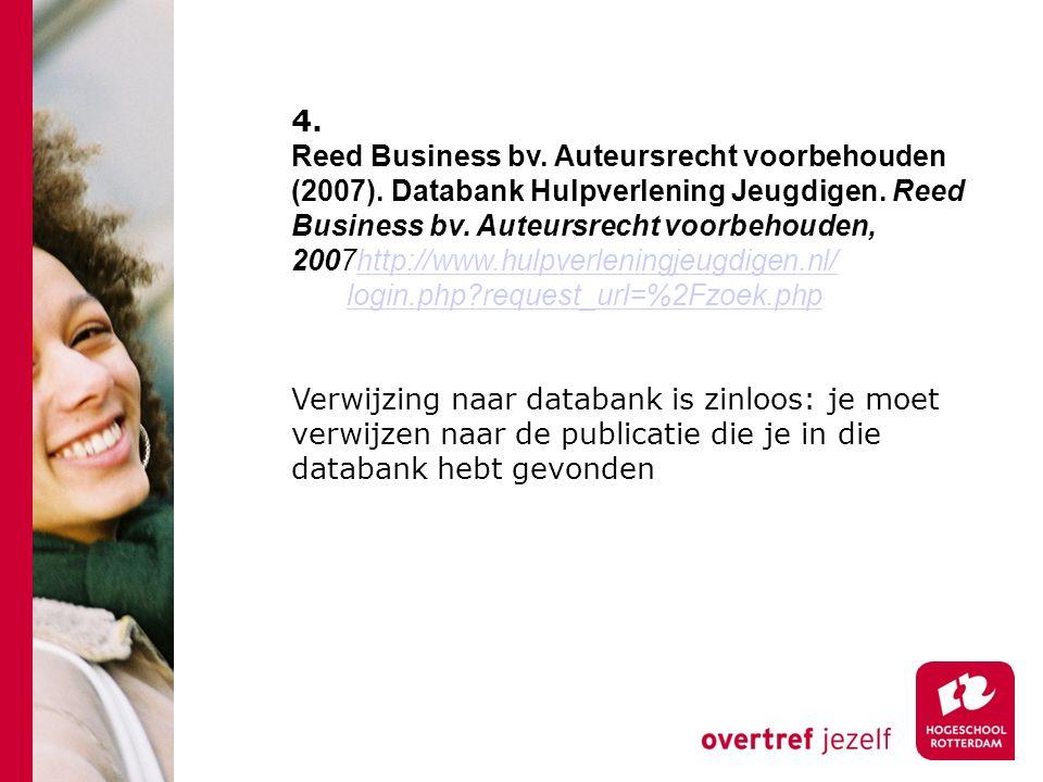 4. Reed Business bv. Auteursrecht voorbehouden (2007).