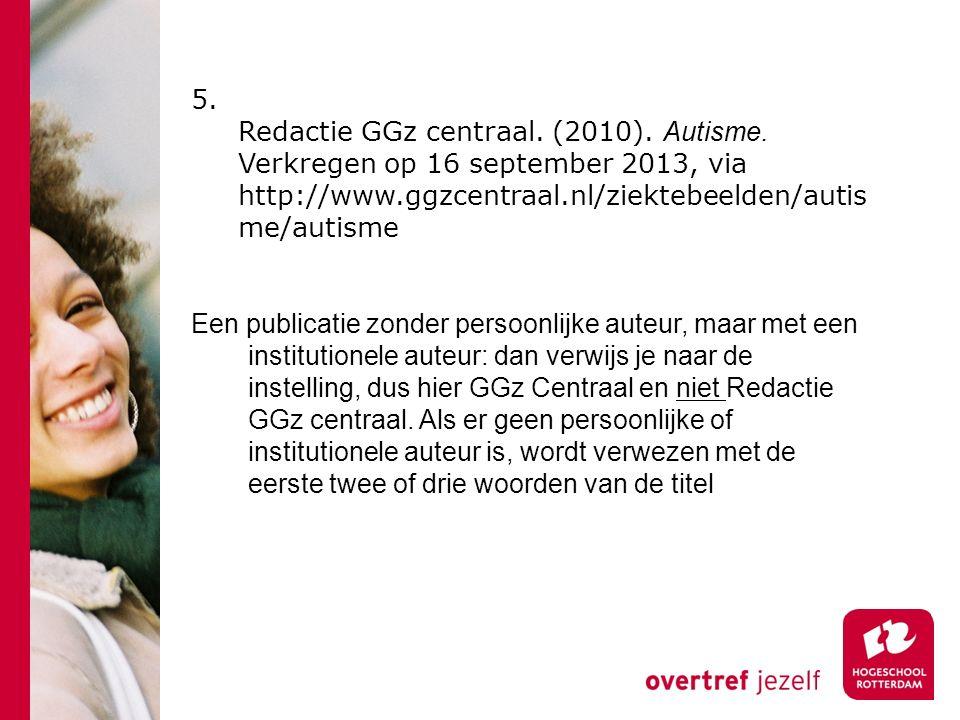 5. Redactie GGz centraal. (2010). Autisme.