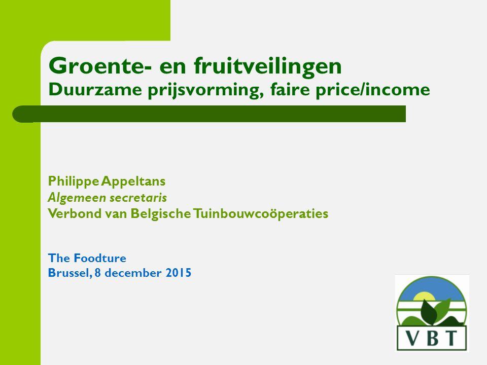 Philippe Appeltans Algemeen secretaris Verbond van Belgische Tuinbouwcoöperaties The Foodture Brussel, 8 december 2015 Groente- en fruitveilingen Duur