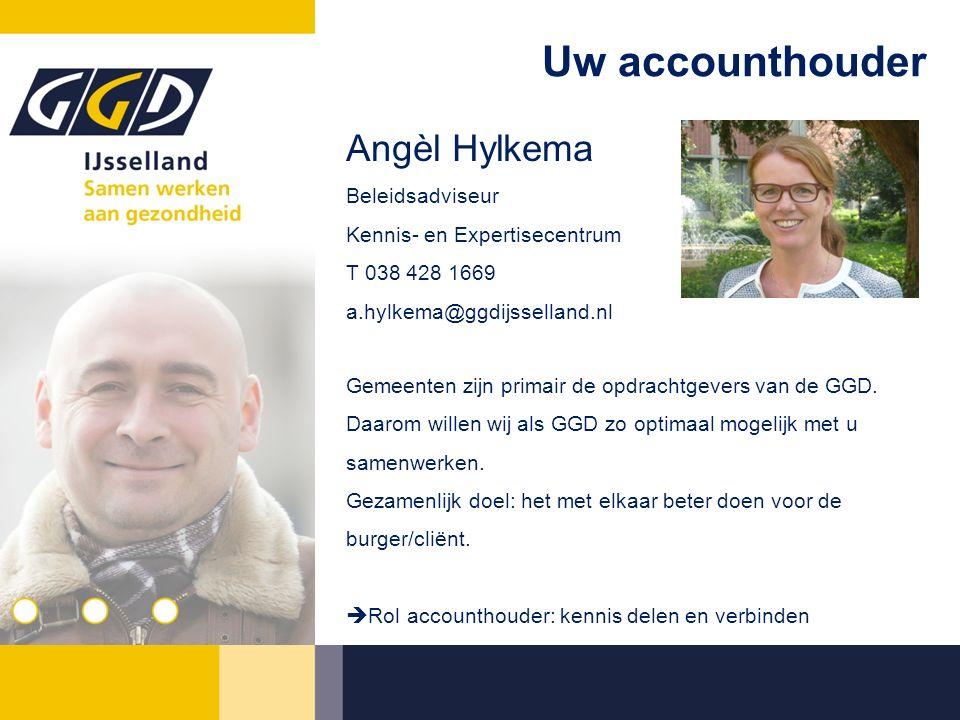Uw accounthouder Angèl Hylkema Beleidsadviseur Kennis- en Expertisecentrum T 038 428 1669 a.hylkema@ggdijsselland.nl Gemeenten zijn primair de opdrach