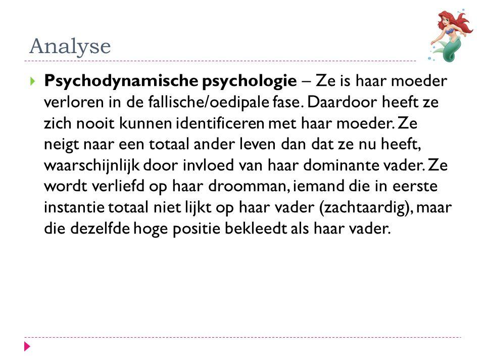 Analyse  Psychodynamische psychologie – Ze is haar moeder verloren in de fallische/oedipale fase. Daardoor heeft ze zich nooit kunnen identificeren m