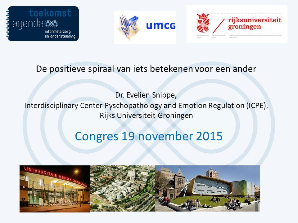 Congres 19 november 2015 De positieve spiraal van iets betekenen voor een ander Dr.