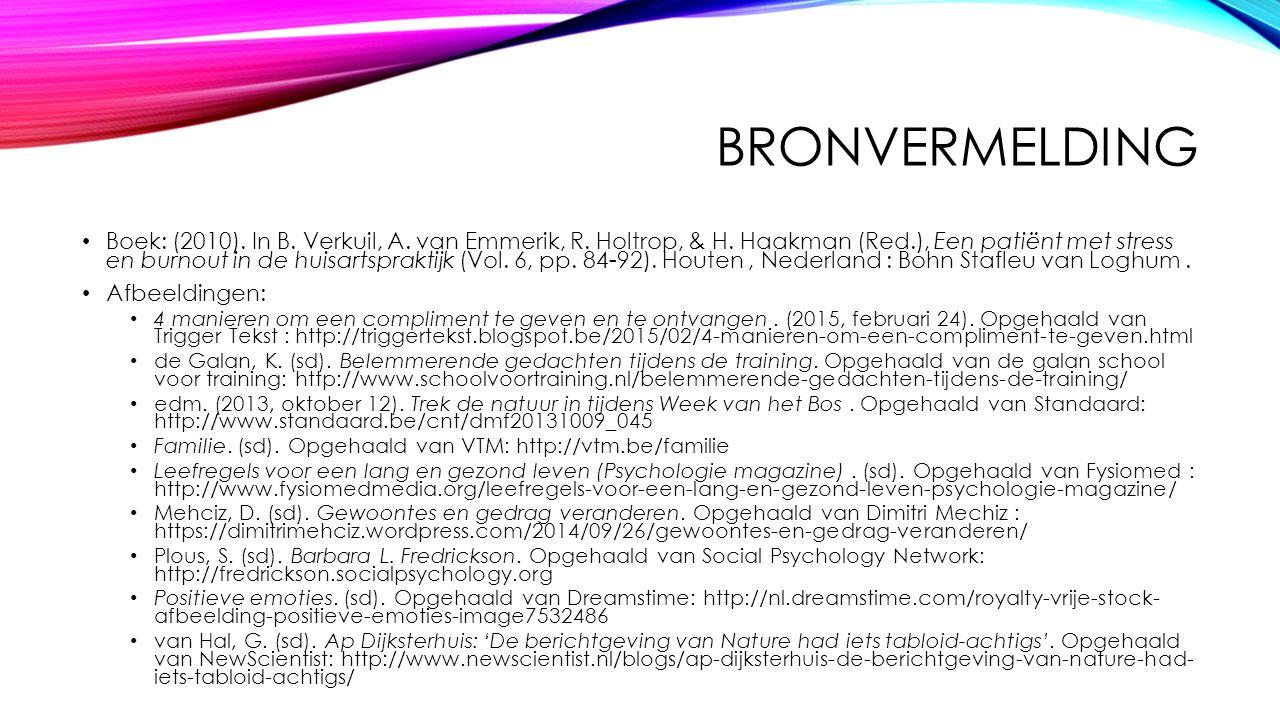 BRONVERMELDING Boek: (2010). In B. Verkuil, A. van Emmerik, R. Holtrop, & H. Haakman (Red.), Een patiënt met stress en burnout in de huisartspraktijk