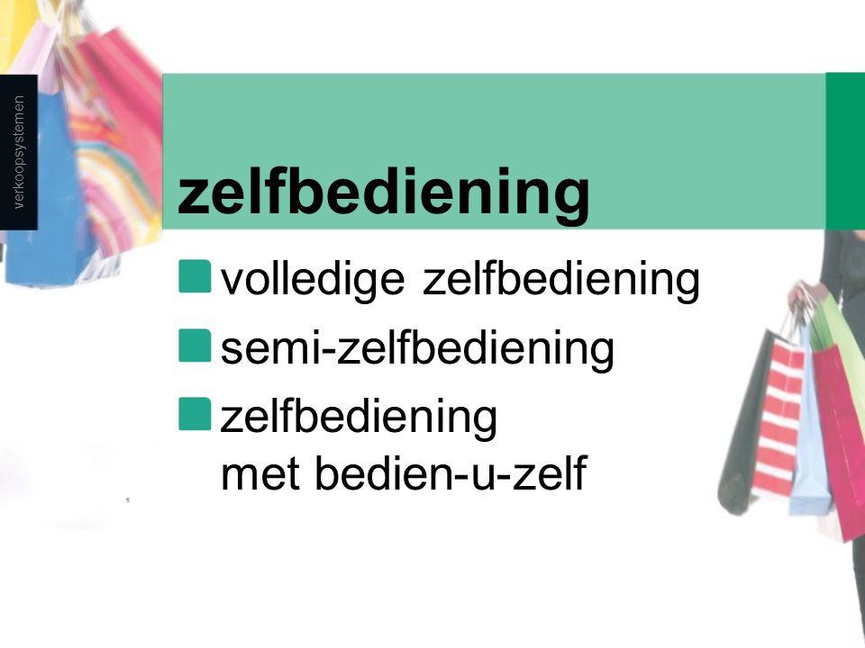 zelfbediening volledige zelfbediening semi-zelfbediening zelfbediening met bedien-u-zelf verkoopsystemen