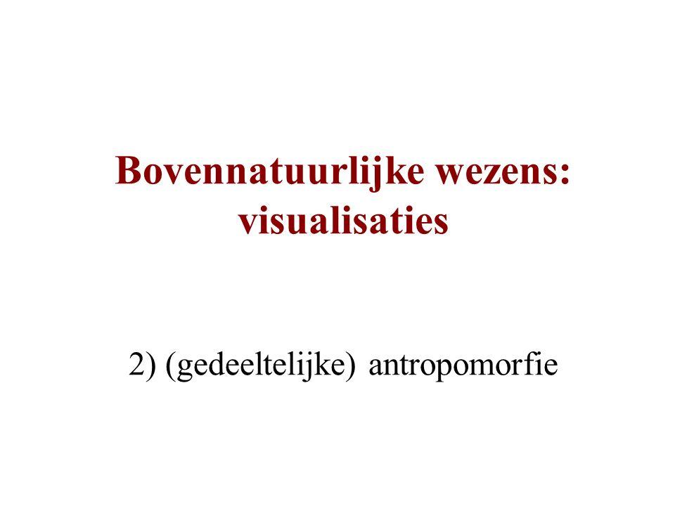 Bovennatuurlijke wezens: visualisaties 2) (gedeeltelijke) antropomorfie