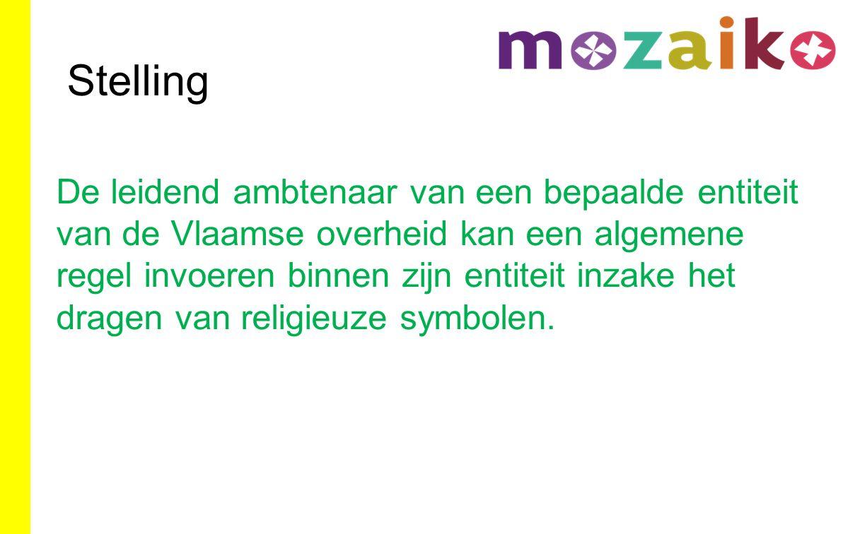 Stelling De leidend ambtenaar van een bepaalde entiteit van de Vlaamse overheid kan een algemene regel invoeren binnen zijn entiteit inzake het dragen