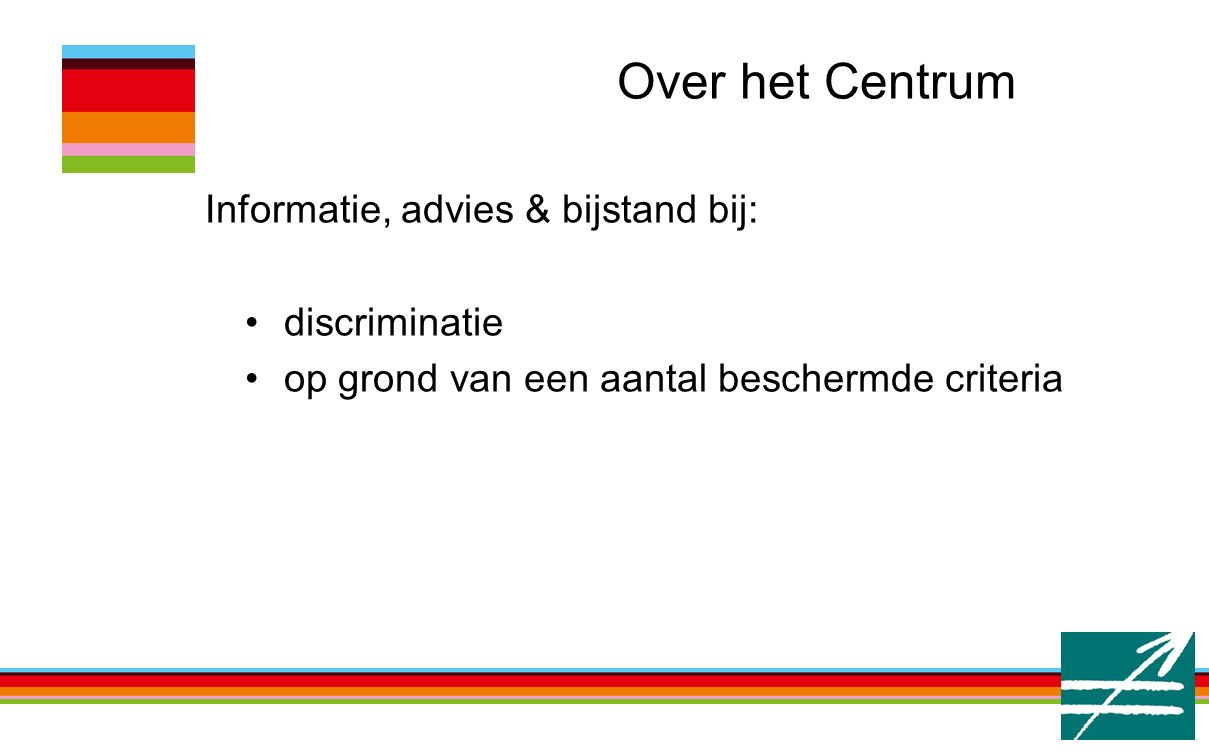 Over het Centrum Informatie, advies & bijstand bij: discriminatie op grond van een aantal beschermde criteria
