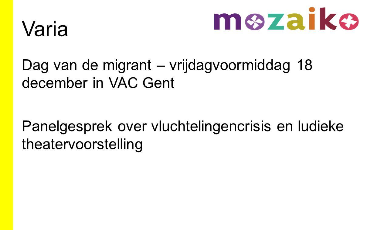 Varia Dag van de migrant – vrijdagvoormiddag 18 december in VAC Gent Panelgesprek over vluchtelingencrisis en ludieke theatervoorstelling