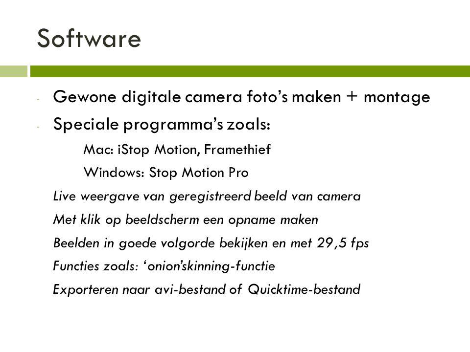 Software - Gewone digitale camera foto's maken + montage - Speciale programma's zoals: Mac: iStop Motion, Framethief Windows: Stop Motion Pro Live wee