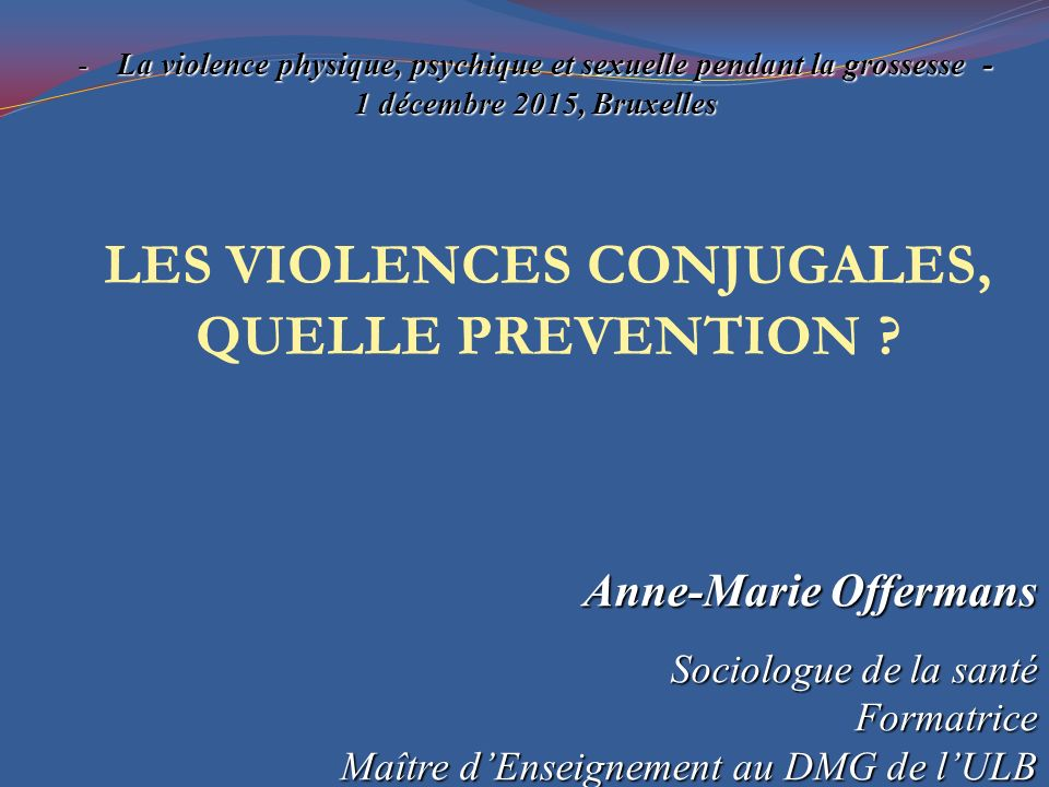 LES VIOLENCES CONJUGALES, QUELLE PREVENTION .