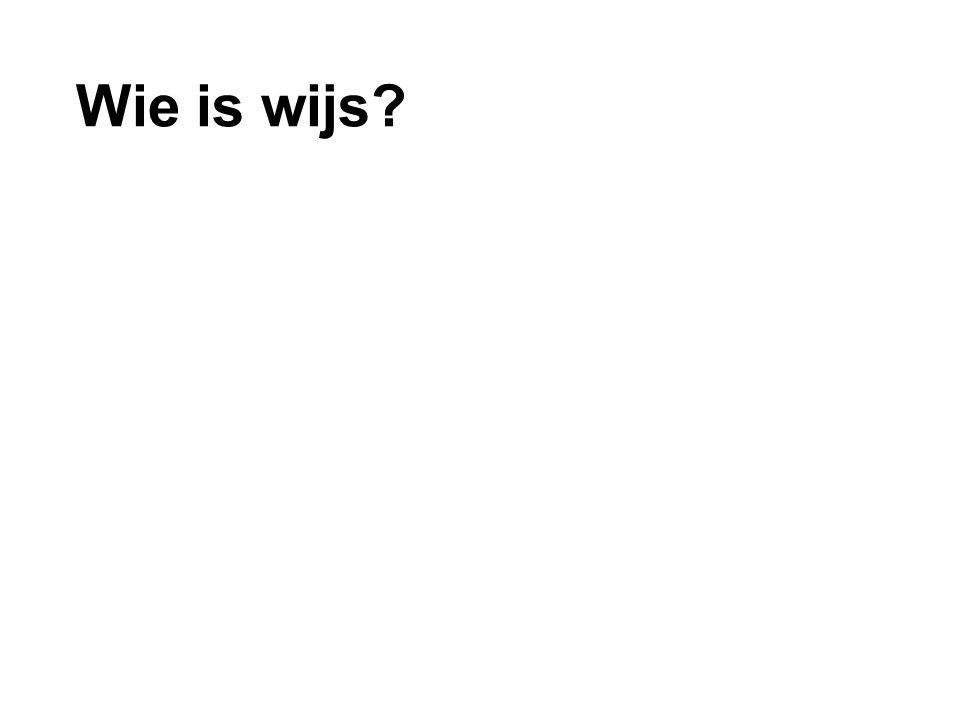 Wie is wijs?