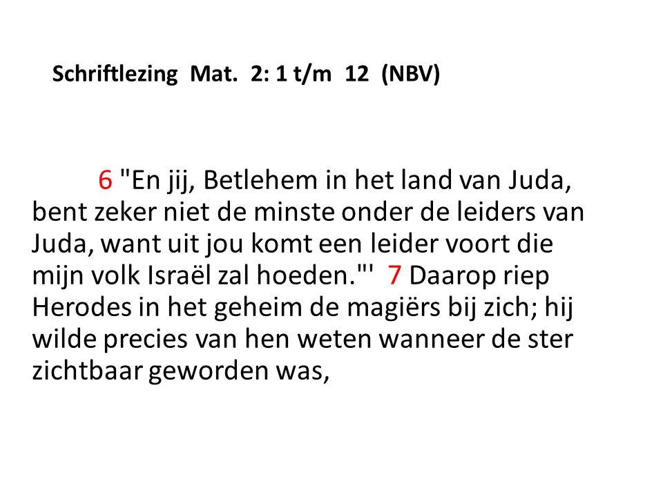 Schriftlezing Mat. 2: 1 t/m 12 (NBV) 6