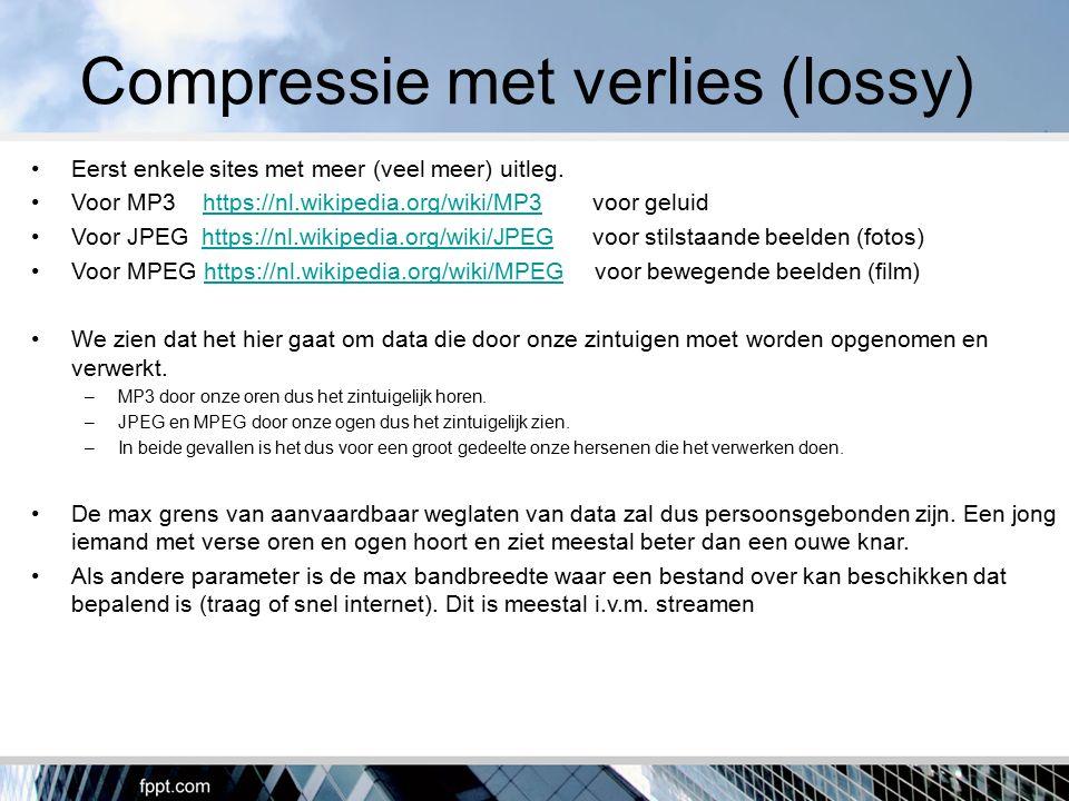 Compressie met verlies (lossy) Eerst enkele sites met meer (veel meer) uitleg. Voor MP3 https://nl.wikipedia.org/wiki/MP3 voor geluidhttps://nl.wikipe