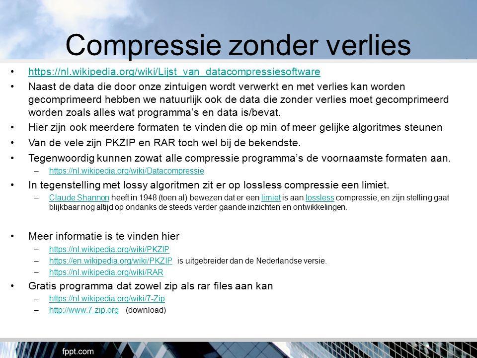 Compressie zonder verlies https://nl.wikipedia.org/wiki/Lijst_van_datacompressiesoftware Naast de data die door onze zintuigen wordt verwerkt en met v