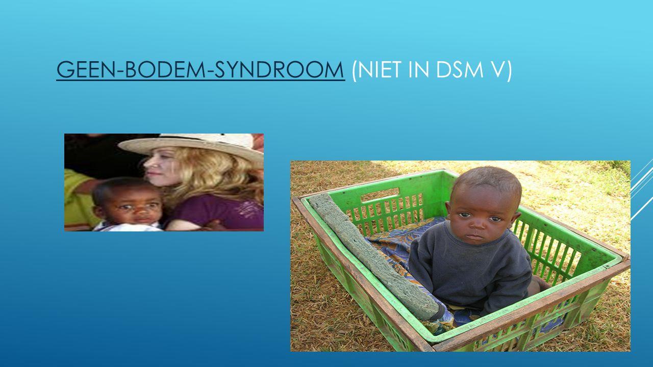 20 GEEN-BODEM-SYNDROOMGEEN-BODEM-SYNDROOM (NIET IN DSM V)