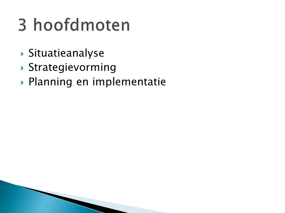  Situatieanalyse  Strategievorming  Planning en implementatie