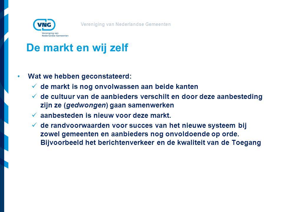 Vereniging van Nederlandse Gemeenten De markt en wij zelf Wat we hebben geconstateerd: de markt is nog onvolwassen aan beide kanten de cultuur van de aanbieders verschilt en door deze aanbesteding zijn ze (gedwongen) gaan samenwerken aanbesteden is nieuw voor deze markt.