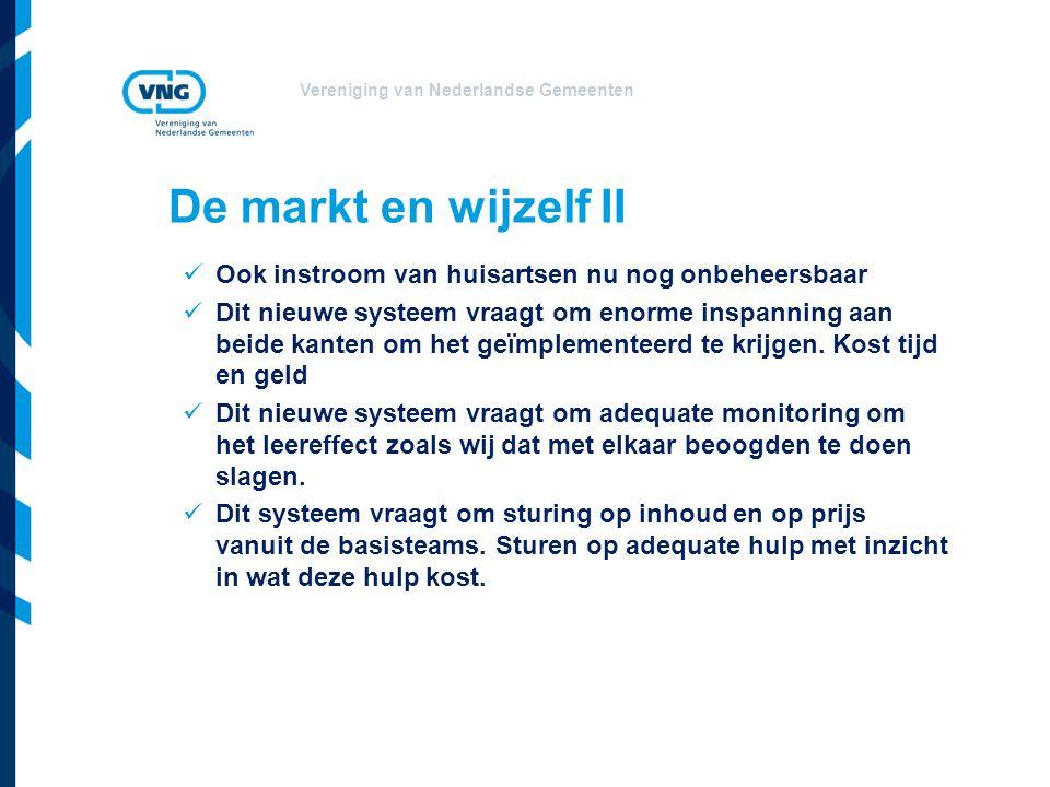 Vereniging van Nederlandse Gemeenten De markt en wijzelf II Ook instroom van huisartsen nu nog onbeheersbaar Dit nieuwe systeem vraagt om enorme inspanning aan beide kanten om het geïmplementeerd te krijgen.