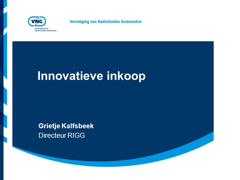 Innovatieve inkoop Grietje Kalfsbeek Directeur RIGG