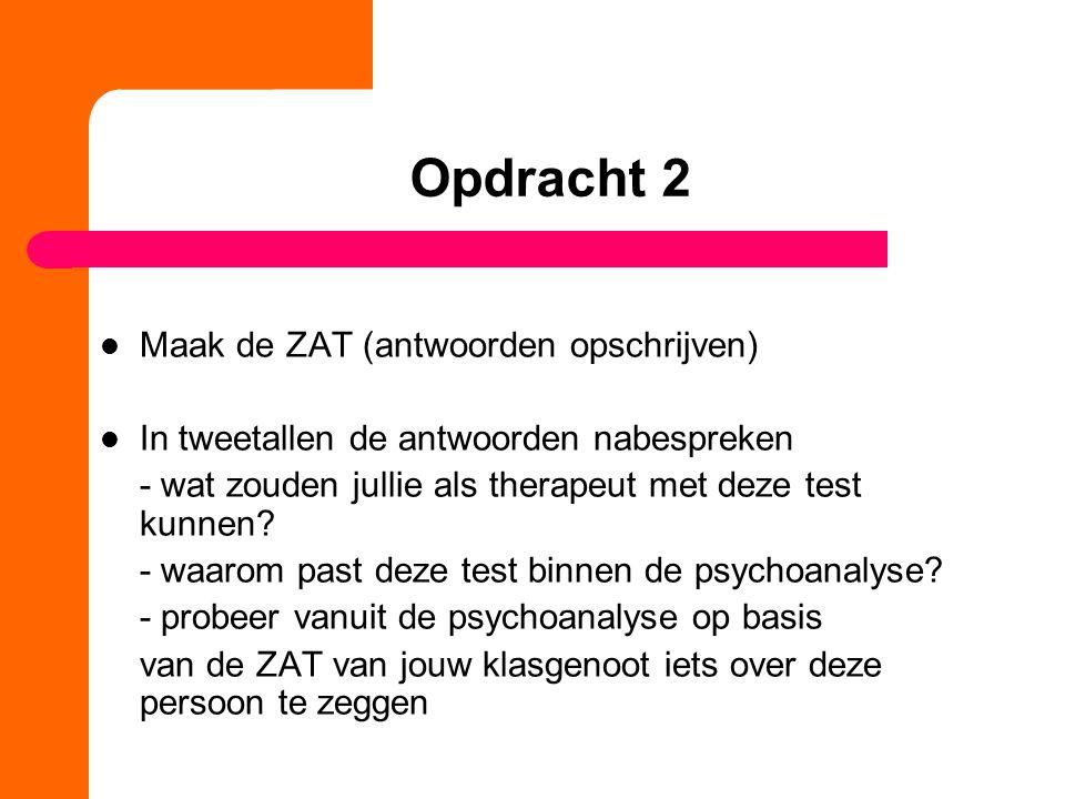 Opdracht 2 Maak de ZAT (antwoorden opschrijven) In tweetallen de antwoorden nabespreken - wat zouden jullie als therapeut met deze test kunnen.