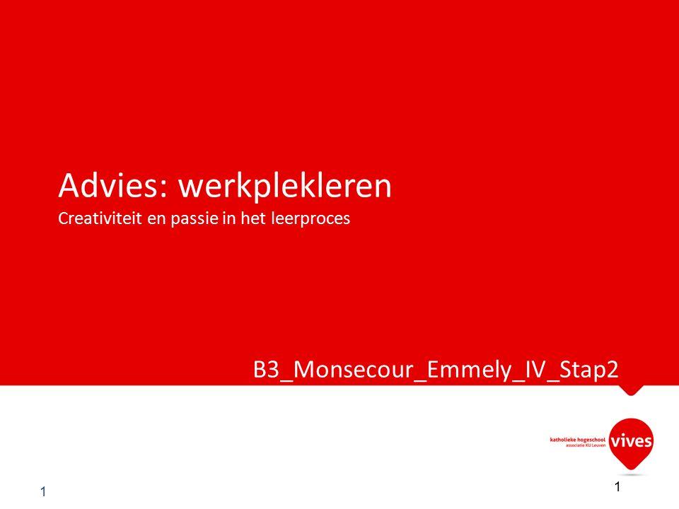 Advies: werkplekleren Creativiteit en passie in het leerproces B3_Monsecour_Emmely_IV_Stap2 N1.06 1 1