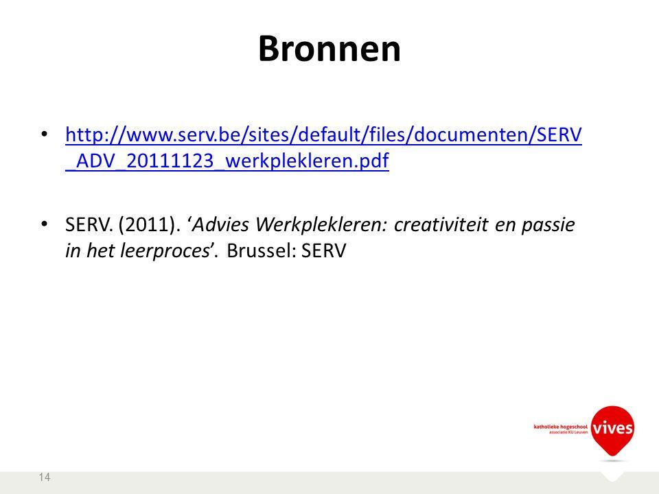 Bronnen http://www.serv.be/sites/default/files/documenten/SERV _ADV_20111123_werkplekleren.pdfhttp://www.serv.be/sites/default/files/documenten/SERV _ADV_20111123_werkplekleren.pdf SERV.