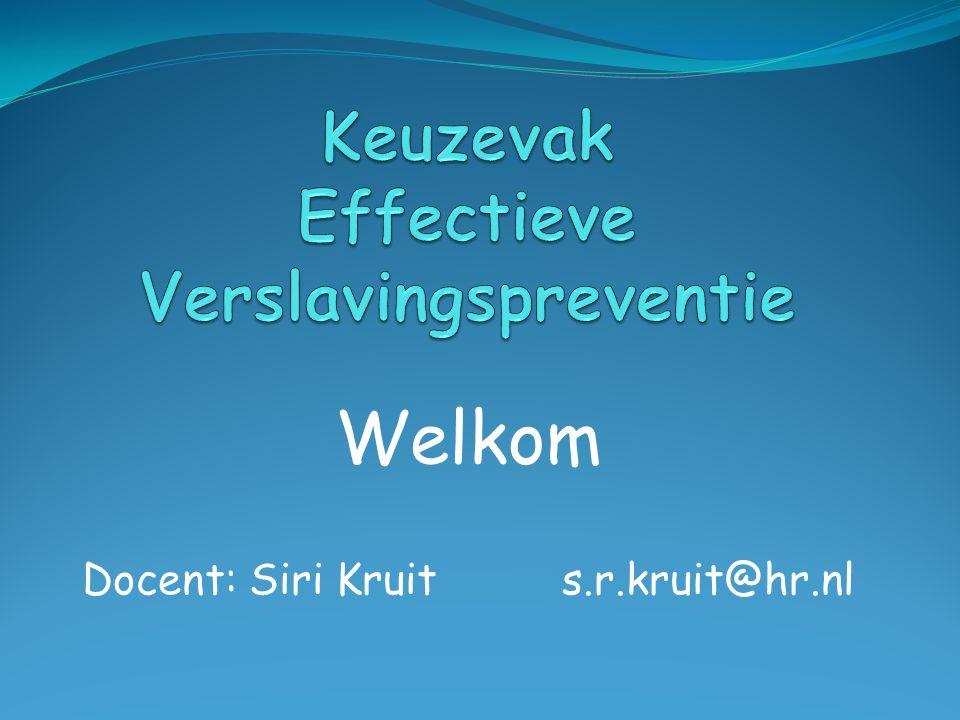 Welkom Docent: Siri Kruit s.r.kruit@hr.nl