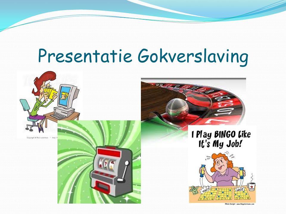 Presentatie Gokverslaving