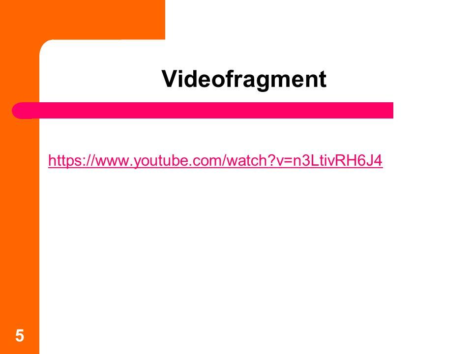 5 Videofragment https://www.youtube.com/watch v=n3LtivRH6J4