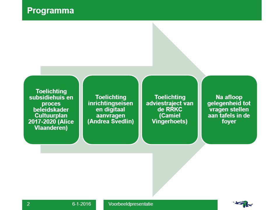 Programma Toelichting subsidiehuis en proces beleidskader Cultuurplan 2017-2020 (Alice Vlaanderen) Toelichting inrichtingseisen en digitaal aanvragen