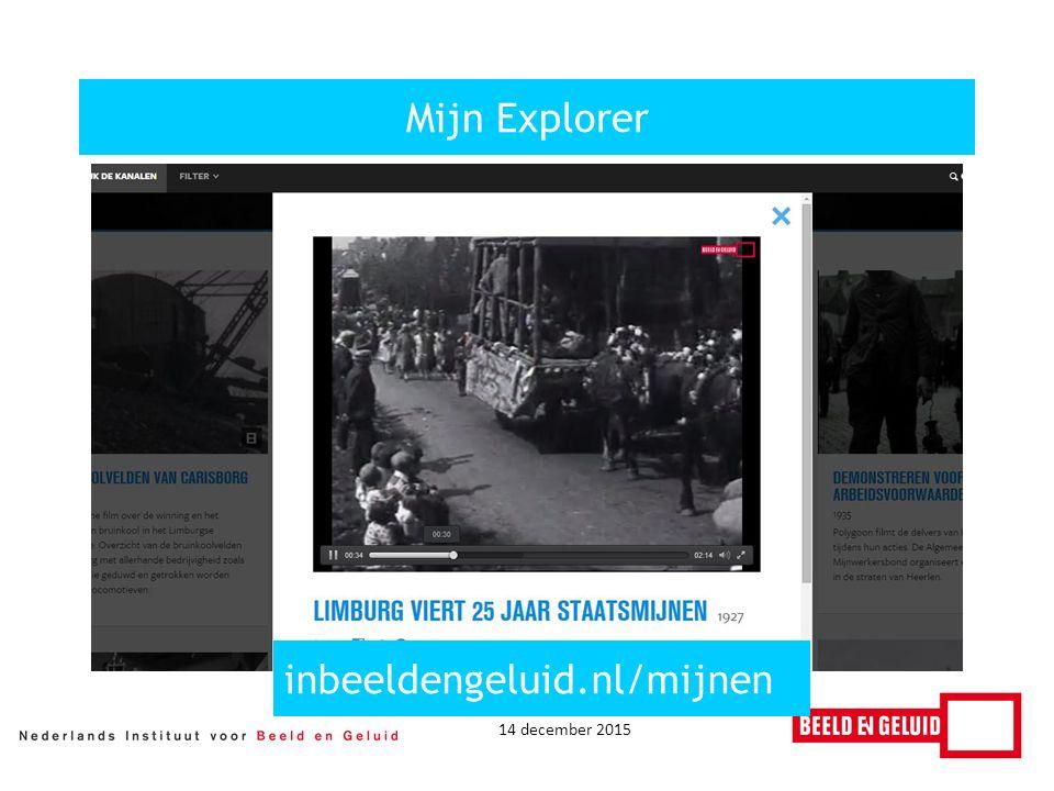 14 december 2015 Mijn Explorer inbeeldengeluid.nl/mijnen