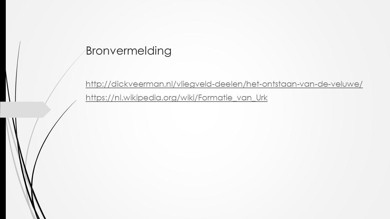Bronvermelding http://dickveerman.nl/vliegveld-deelen/het-ontstaan-van-de-veluwe/ https://nl.wikipedia.org/wiki/Formatie_van_Urk