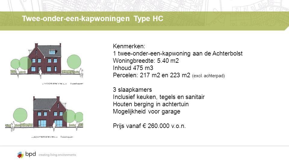 Twee-onder-een-kapwoningen Type HC Kenmerken: 1 twee-onder-een-kapwoning aan de Achterbolst Woningbreedte: 5.40 m2 Inhoud 475 m3 Percelen: 217 m2 en 223 m2 (excl.