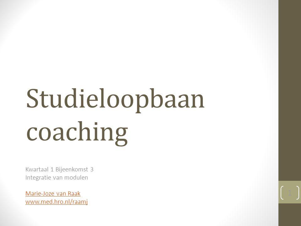 Studieloopbaan coaching Kwartaal 1 Bijeenkomst 3 Integratie van modulen Marie-Joze van Raak www.med.hro.nl/raamj 1