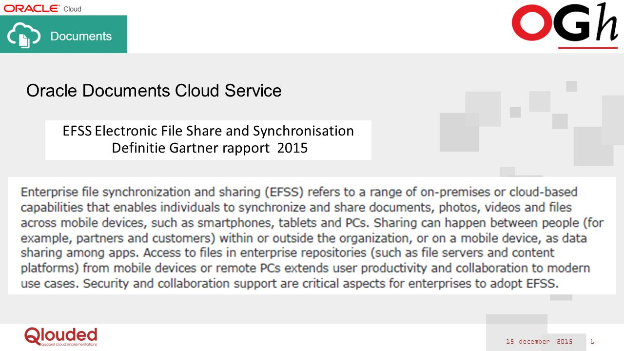 n 15 december 2015 6 Oracle Documents Cloud Service EFSS Electronic File Share and Synchronisation Definitie Gartner rapport 2015