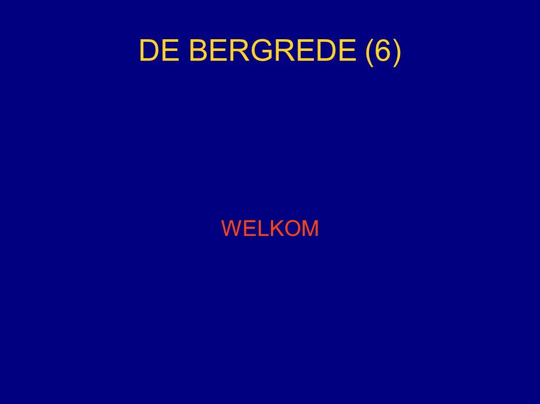 DE BERGREDE (6) WELKOM