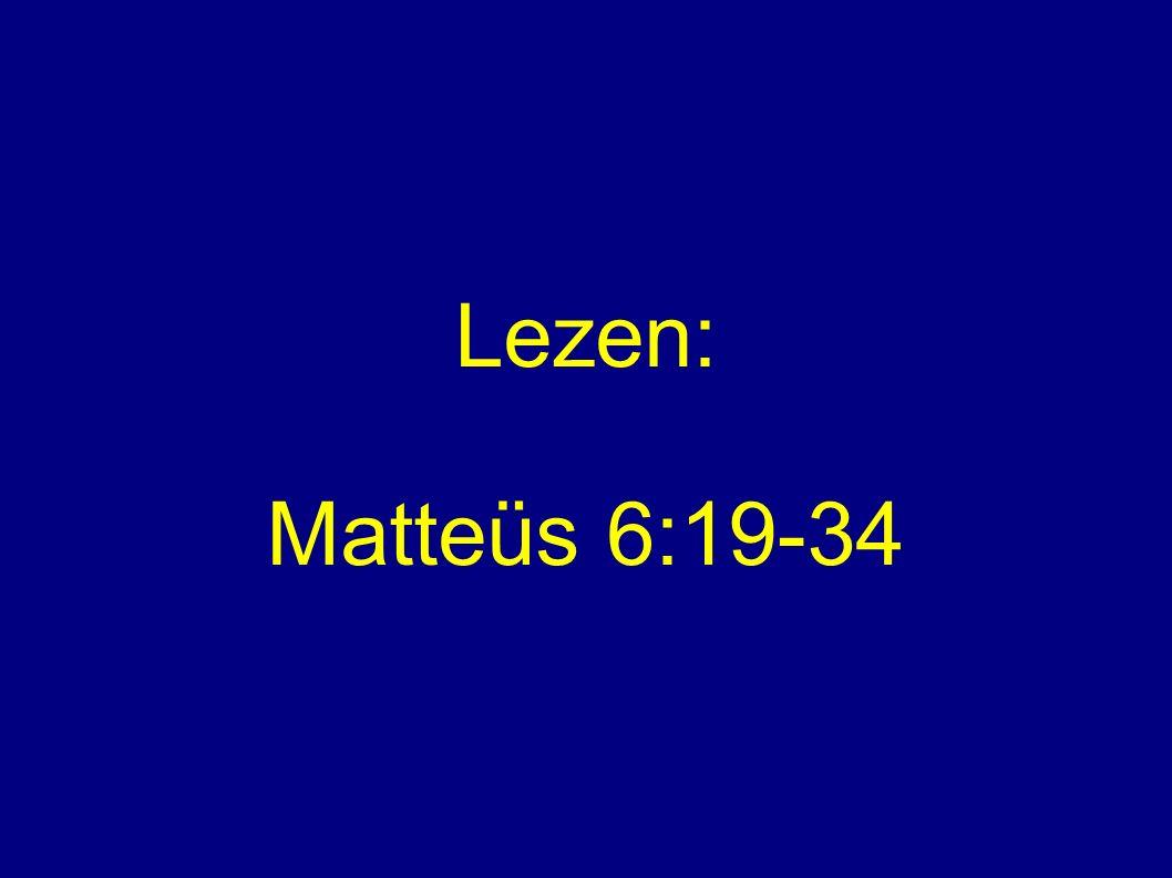 Lezen: Matteüs 6:19-34