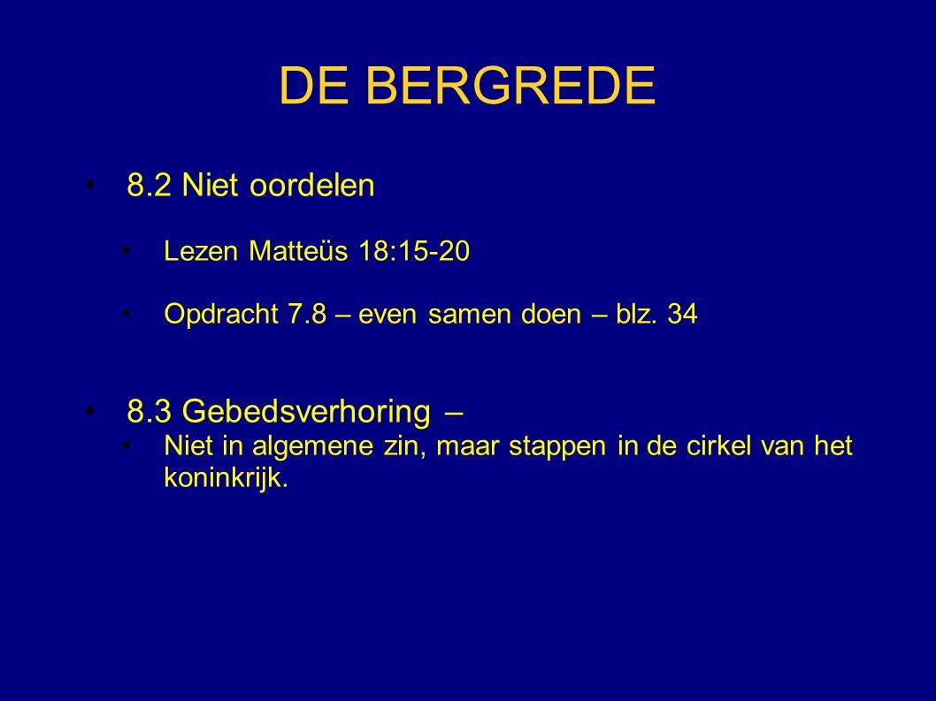 DE BERGREDE 8.2 Niet oordelen Lezen Matteüs 18:15-20 Opdracht 7.8 – even samen doen – blz.