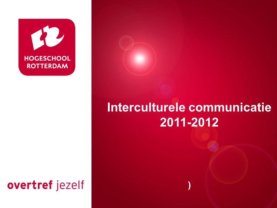 Presentatie titel Rotterdam, 00 januari 2007 Interculturele communicatie 2011-2012 )