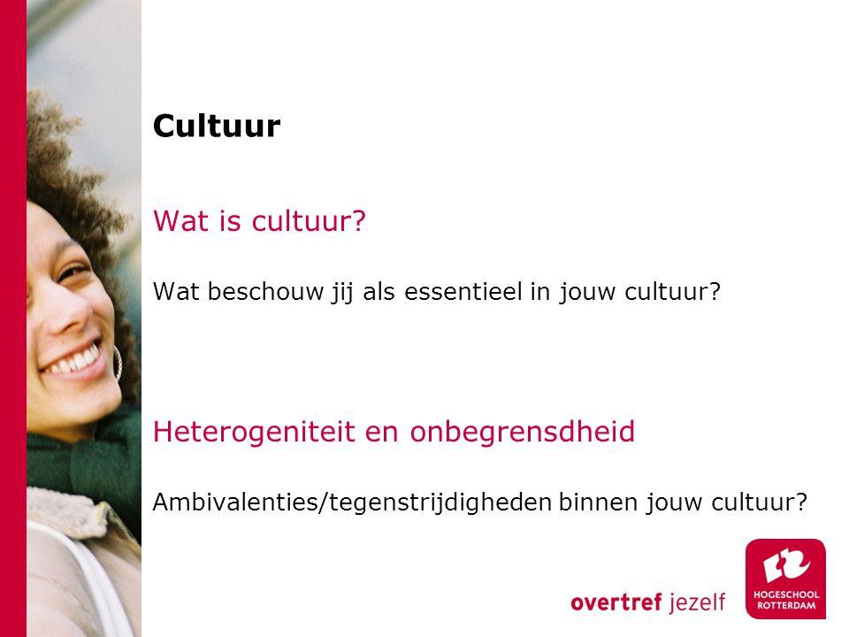 Cultuur Wat is cultuur? Wat beschouw jij als essentieel in jouw cultuur? Heterogeniteit en onbegrensdheid Ambivalenties/tegenstrijdigheden binnen jouw