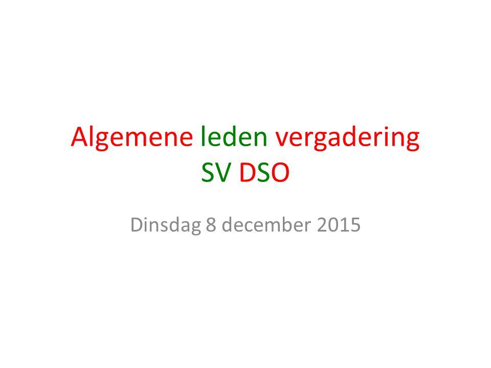Algemene leden vergadering SV DSO Dinsdag 8 december 2015
