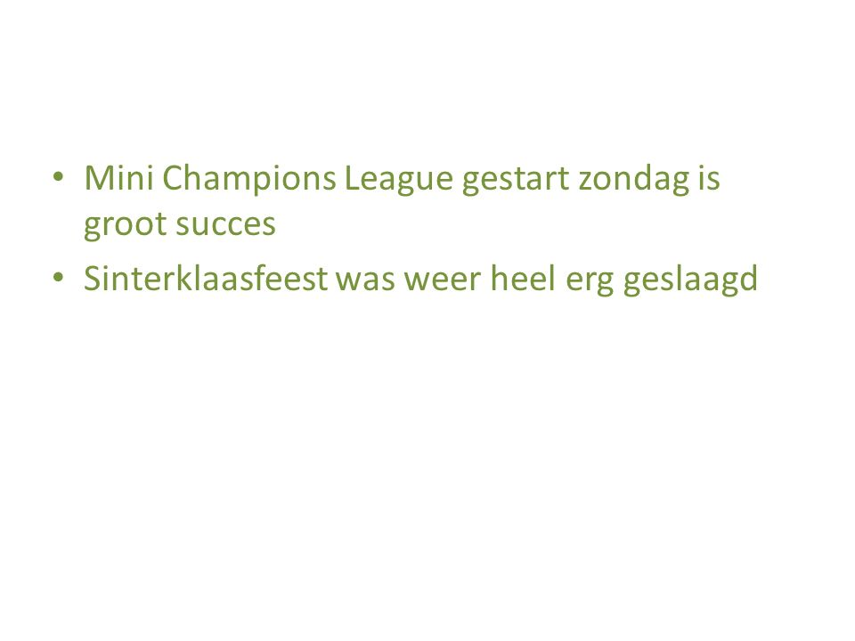 Mini Champions League gestart zondag is groot succes Sinterklaasfeest was weer heel erg geslaagd