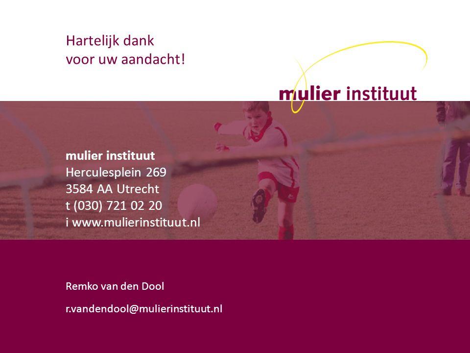 mulier instituut Herculesplein 269 3584 AA Utrecht t (030) 721 02 20 i www.mulierinstituut.nl Hartelijk dank voor uw aandacht.