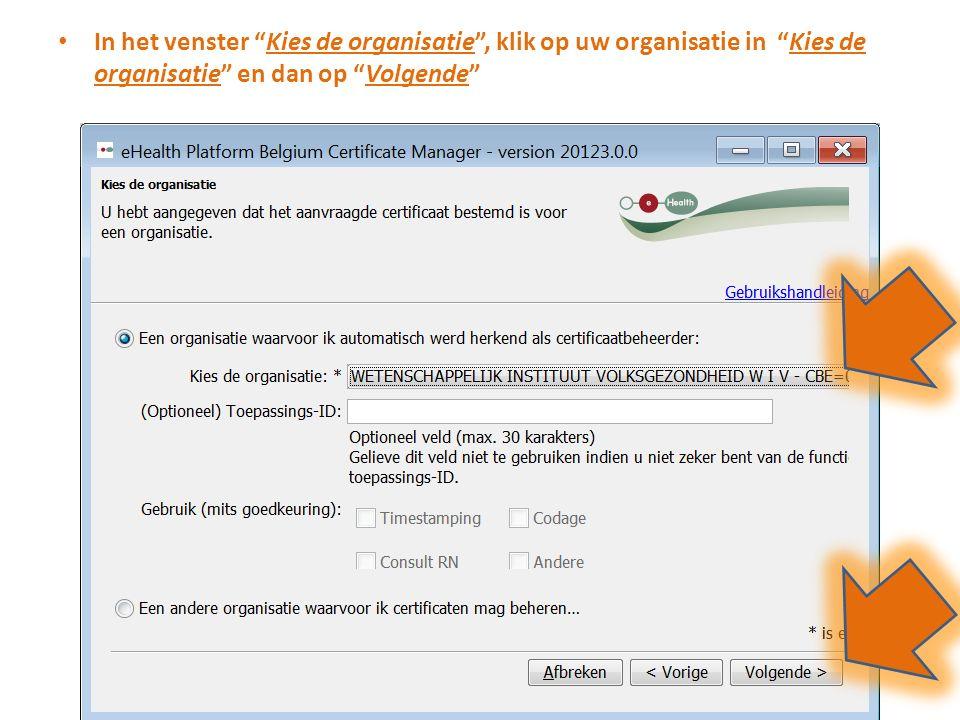 In het venster Kies de organisatie , klik op uw organisatie in Kies de organisatie en dan op Volgende